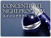 CONCENTRATE NIGHT PROGRAM �G�C�W